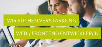 WIR SUCHEN VERSTÄRKUNG - WEB-/ FRONTEND ENTWICKLER/IN